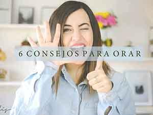 6 Consejos Para Orar. – Majo Solís – Vlog