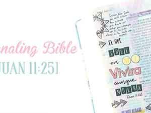 Journaling Bible – Juan 11:25