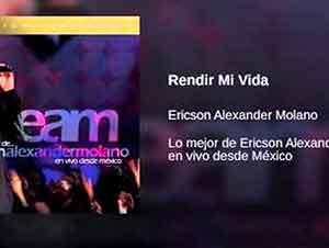 Música Cristiana de Ericson Alexander Molano – Rendir Mi Vida