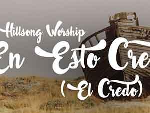En Esto Creo (El Credo) – Hillsong Worship | LETRA #EasterWeek