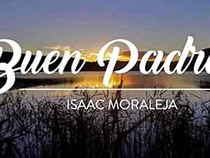 Buen Padre Canción – Isaac Moraleja