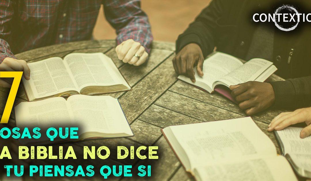 7 Cosas Que La Biblia No Dice Pero Muchos Creen