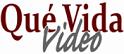 Que Vida Video